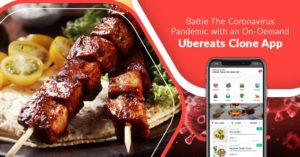Battle the Coronavirus Pandemic with an On-demand UberEats Clone App An emerging entrepreneur ca ...