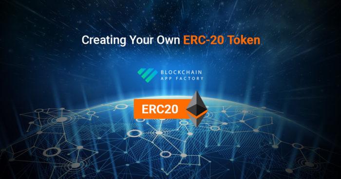 Creating Your Own ERC-20 Token – Blockchain App Factory