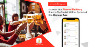 Establish your alcohol delivery business in the market with an optimized on-demand app
