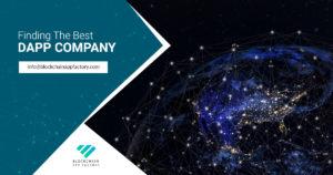 Finding The Best DApp Company – Blockchain App Factory