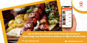 Launch a Qualified Easy to Use Food Delivery App for your Business with SpotnEats Eat24 Clone So ...