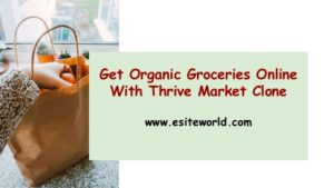Get Organic Groceries Online With Thrive Market Clone