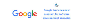 Google New Certification Program for Software Development Agencies