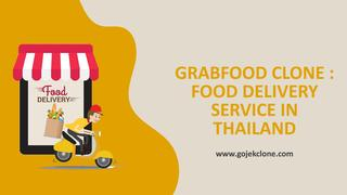 GrabFood Clone : Food Delivery Service in Thailand