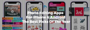 10 Photo Editing Apps For iPhone And Android- The Best Picks Of The Year! 2020 – Nectarbit ...