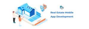 Real Estate App Development- Must-have features and Benefits for Your Business