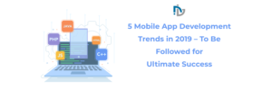 Top 5 Mobile App Development Trends in 2019