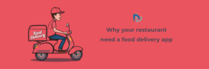 Why your restaurant need a food delivery app | NectarBits