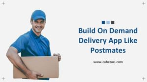 Build On-Demand Delivery App Like Postmates