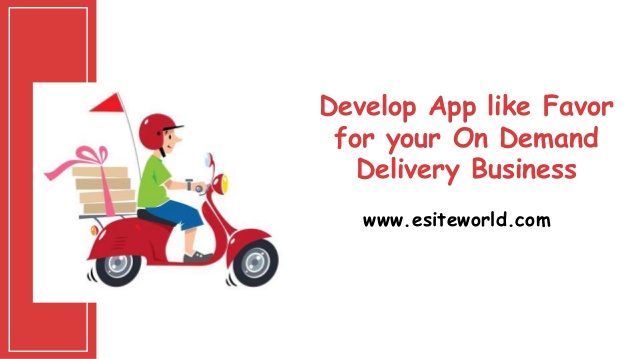 Develop App like Favor for your On Demand Delivery Business