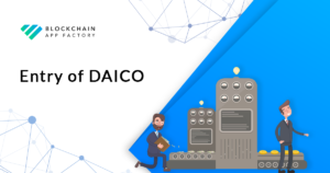Entry of DAICO and its Effects on Crowdfunding Market – Blockchain App Factory