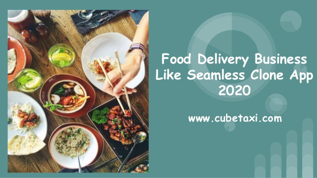 Food delivery business like seamless clone app 2020