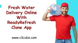 Fresh Water Delivery Online With ReadyRefresh Clone App