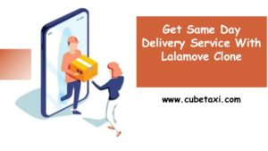 Get Same Day Delivery Service With Lalamove Clone
