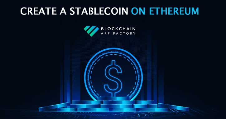 Create Your Own Stablecoin on Ethereum – Blockchain App Factory