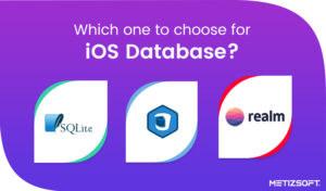 iOS Database Comparison – Which one to choose for iOS Database | Metizsoft