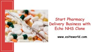 Start Pharmacy Delivery Business with Echo NHS Clone