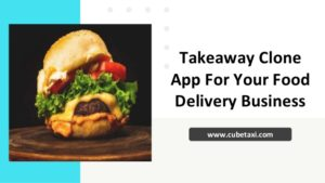 Takeaway Clone App For Your Food Delivery Business