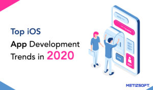 Which are the iOS App Development Trends that will rule in 2020?