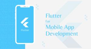 Why Flutter is the Best Option for Mobile App Development?