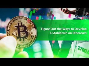 Figure Out the Ways to Develop a Stablecoin on Ethereum – YouTube