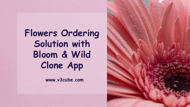 Flowers Ordering Solution with Bloom & Wild Clone App