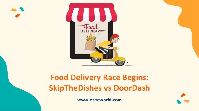 Food Delivery Race Begins – SkipTheDishes vs DoorDash