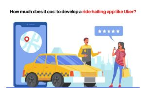 How much does it cost to develop a ride-hailing app like Uber?