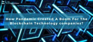 How Pandemic Created A Boom For Blockchain Technology companies?