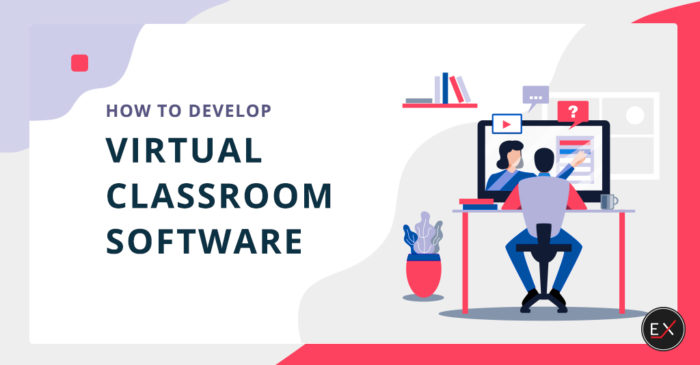 How to Develop Virtual Classroom Software and How Much It Would Cost | Existek Blog