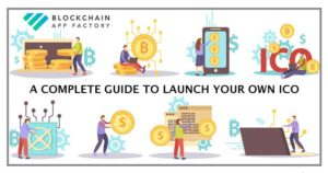 How to Launch Your ICO: A Complete Guide – Blockchain App Factory