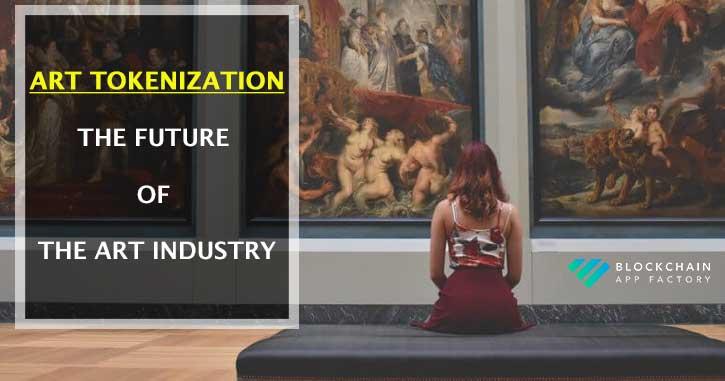 Influence of Blockchain-based Tokenization in the Art Industry