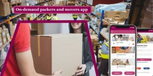 How to develop On-demand packers and movers app?