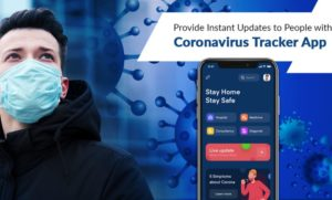 Provide Instant Updates to People with a Coronavirus Tracker App A tracker app essentially means ...