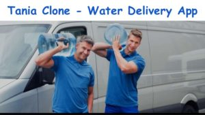 Tania Clone – Water Delivery App