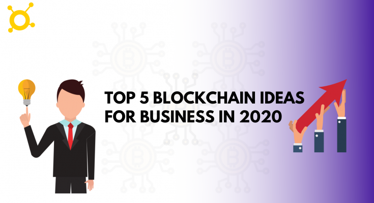 Top 5 Blockchain ideas for business in 2020 – Icoclone
