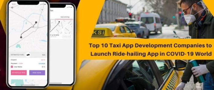 Top 10 Taxi App Development Companies to Launch Your Ride-hailing App in the COVID-19 World