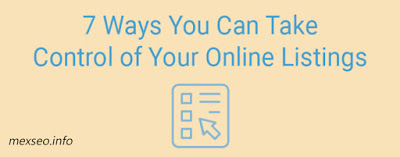 7 Ways You Can Take Control of Your Online Listings