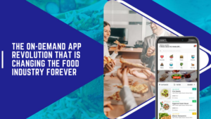 The On-demand App Revolution That Is Changing The Food Industry Forever  All entrepreneurs need  ...