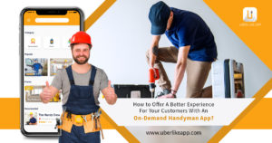 Features that you shouldn't miss on your on-demand handyman app