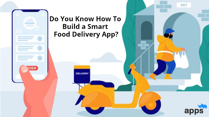 How to Build a Smart On-Demand Food Delivery App?