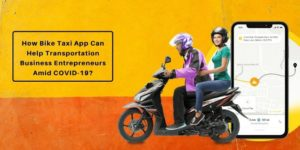 How Bike Taxi App Can Make The Situation Better For Transportation Business Entrepreneurs Amid C ...