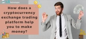How does a cryptocurrency exchange trading platform make money?