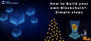 How to Build your own Blockchain? A step by step Simple Guide 2020