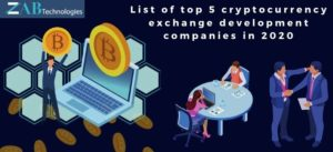 List of top 5 cryptocurrency exchange development companies in 2020