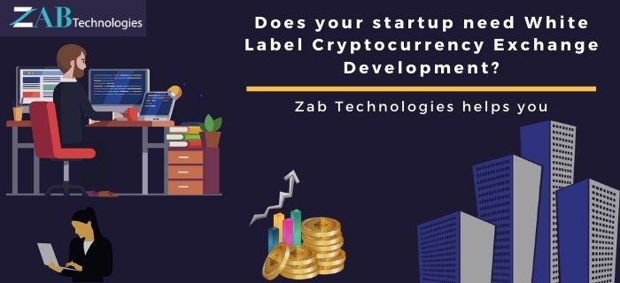 Need for White Label Cryptocurrency Exchange Development?