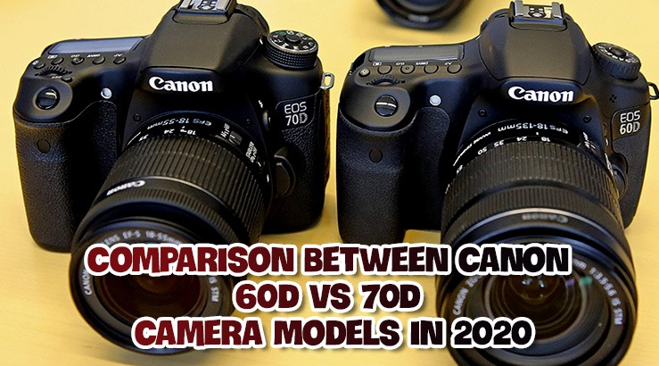 What are the Difference Between Canon 60D vs 70D