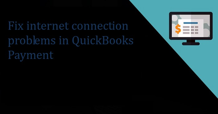 Fix internet connection problems in QuickBooks Payment