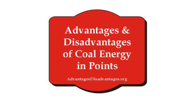 9+ Advantages and Disadvantages of Coal Energy | Uses Types