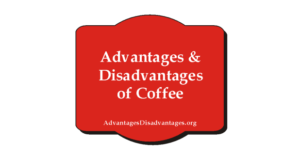 10+ Advantages and Disadvantages of Coffee Drinking